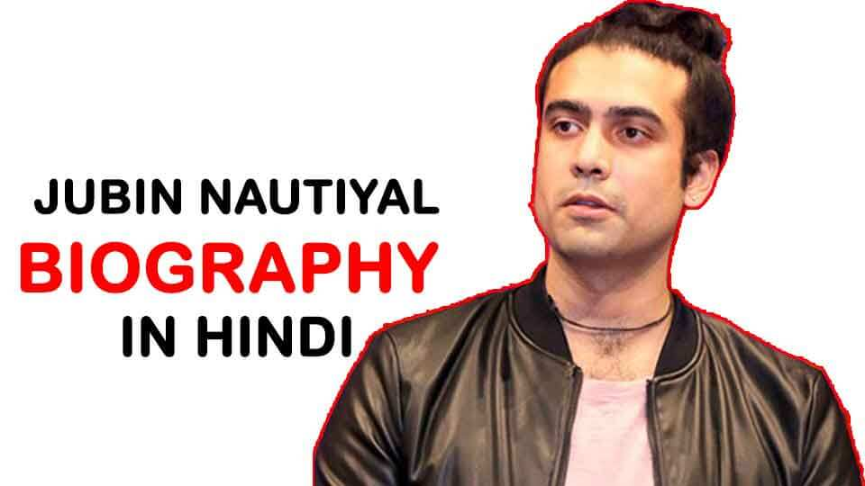 Jubin Nautiyal Biography